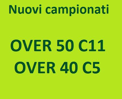 Nuovi campionati Over 50 C11 e Over 40 c5